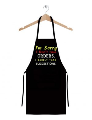Sort bucatarie personalizat prin broderie, I'm sorry I don't take orders, I barely take sugestions – MTB402